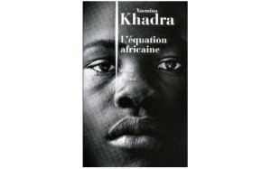 7714989567_l-equation-africaine-de-yasmina-khadra-julliard