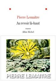pierre-lemaitre-au-revoir-la-haut-prix-goncourt-2013