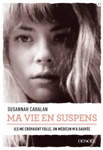 Ma Vie En Suspens De Susannah Cahalan Une Histoire Vraie